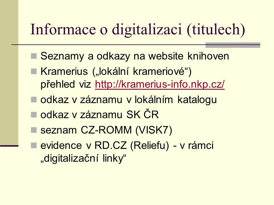 """Informace o digitalizaci (titulech) Seznamy a odkazy na website knihoven Kramerius (""""lokální krameriové"""") přehled viz http://kramerius-info.nkp.cz/htt"""