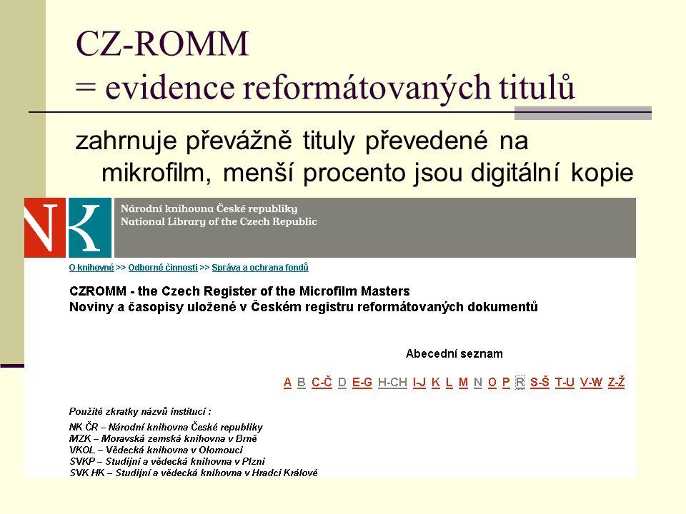 CZ-ROMM = evidence reformátovaných titulů zahrnuje převážně tituly převedené na mikrofilm, menší procento jsou digitální kopie