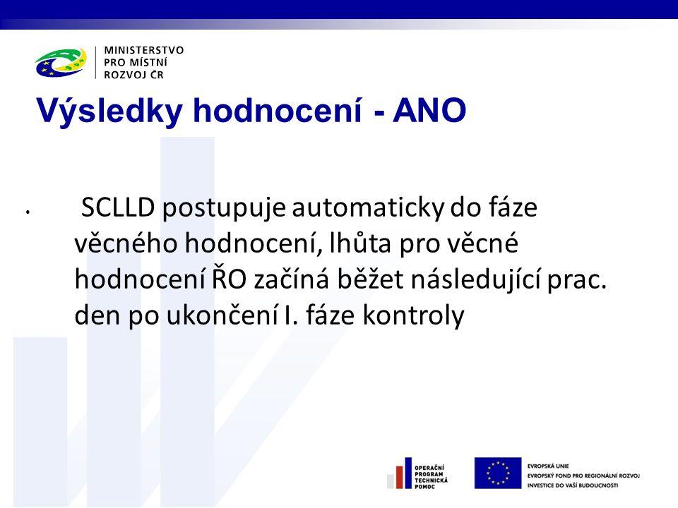 SCLLD postupuje automaticky do fáze věcného hodnocení, lhůta pro věcné hodnocení ŘO začíná běžet následující prac.