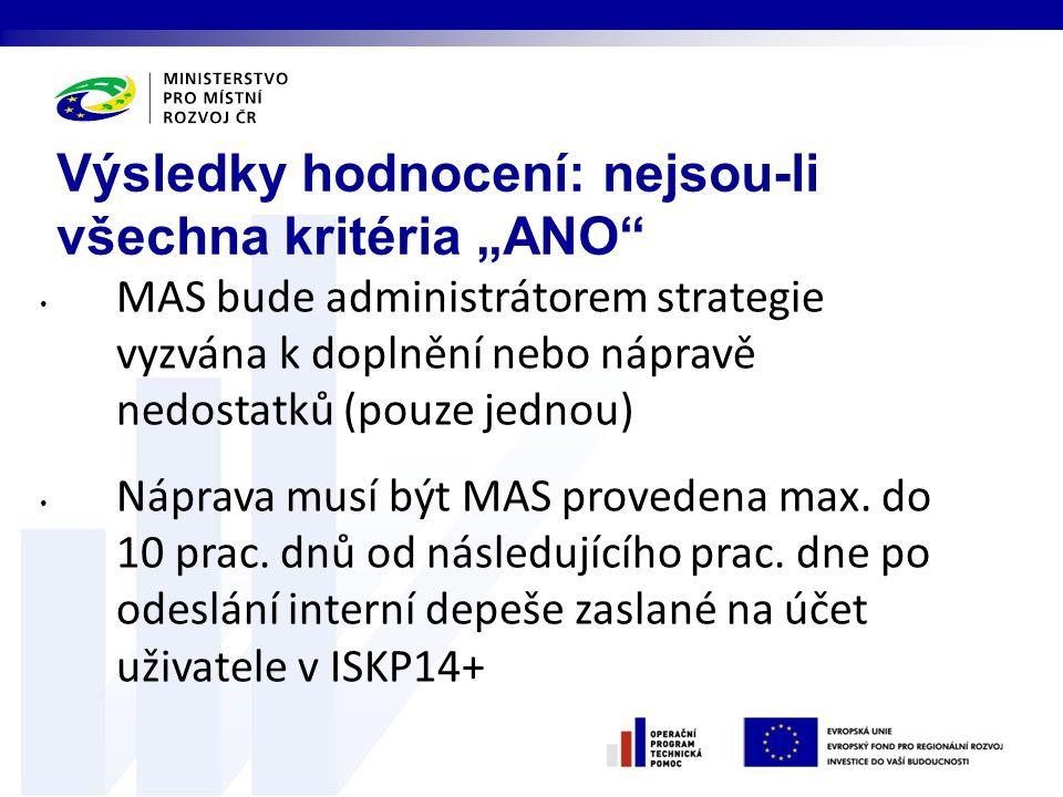 MAS bude administrátorem strategie vyzvána k doplnění nebo nápravě nedostatků (pouze jednou) Náprava musí být MAS provedena max.