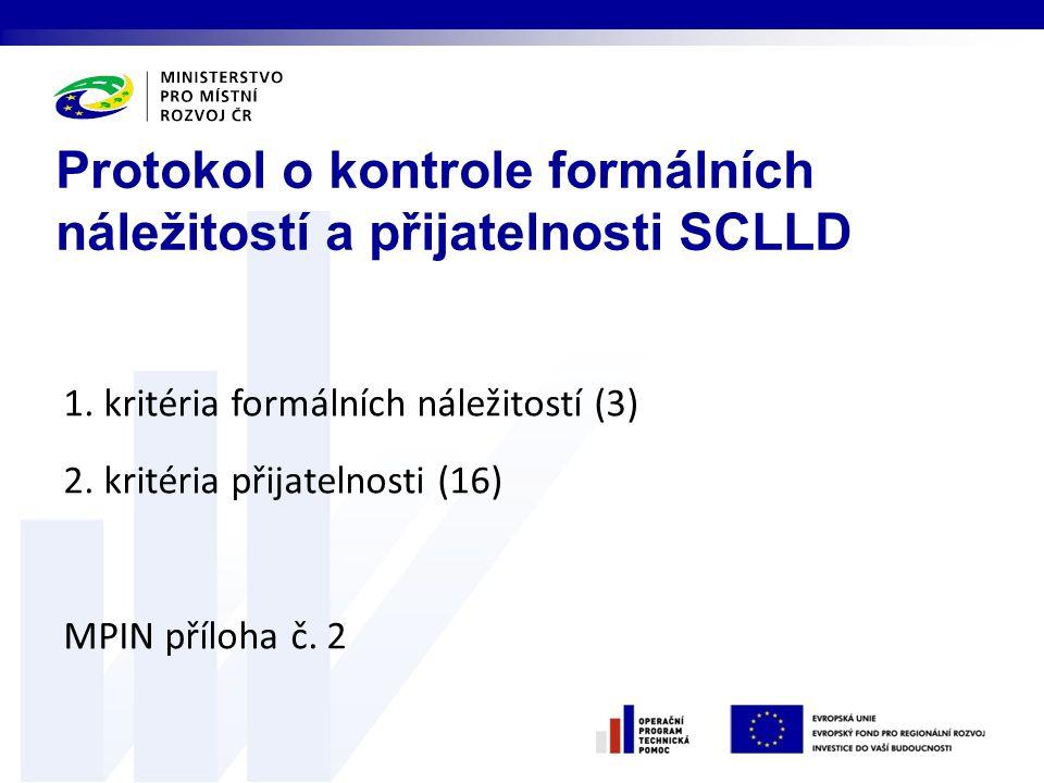 1. kritéria formálních náležitostí (3) 2. kritéria přijatelnosti (16) MPIN příloha č.