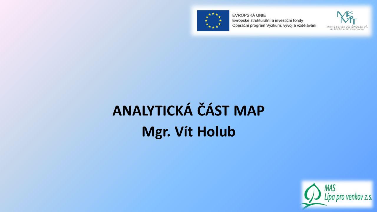 ANALYTICKÁ ČÁST MAP Mgr. Vít Holub