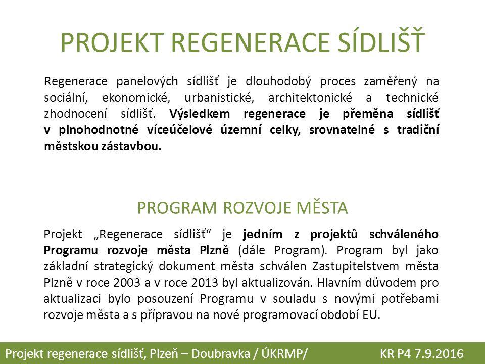  ochrana a efektivnější využití stávajících ucelených ploch kvalitní zeleně pro klidové zóny a relaxaci Projekt regenerace sídlišť, Plzeň – Doubravka / ÚKRMP/ KR P4 7.9.2016