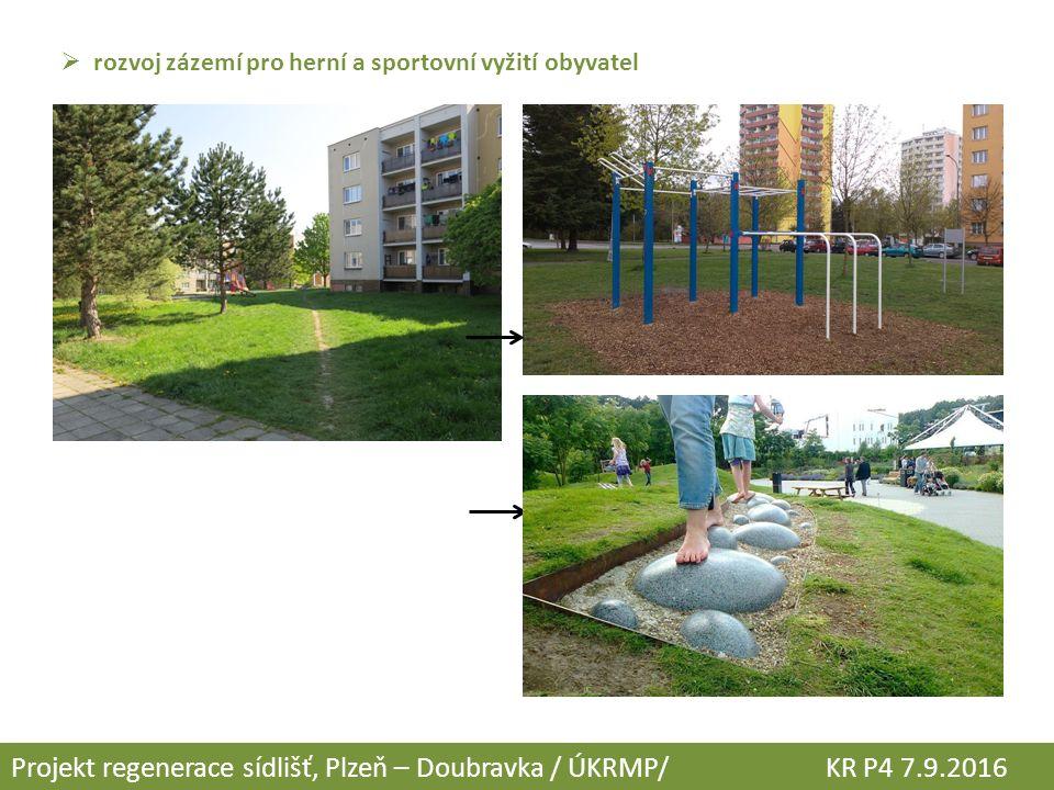  rozvoj zázemí pro herní a sportovní vyžití obyvatel Projekt regenerace sídlišť, Plzeň – Doubravka / ÚKRMP/ KR P4 7.9.2016
