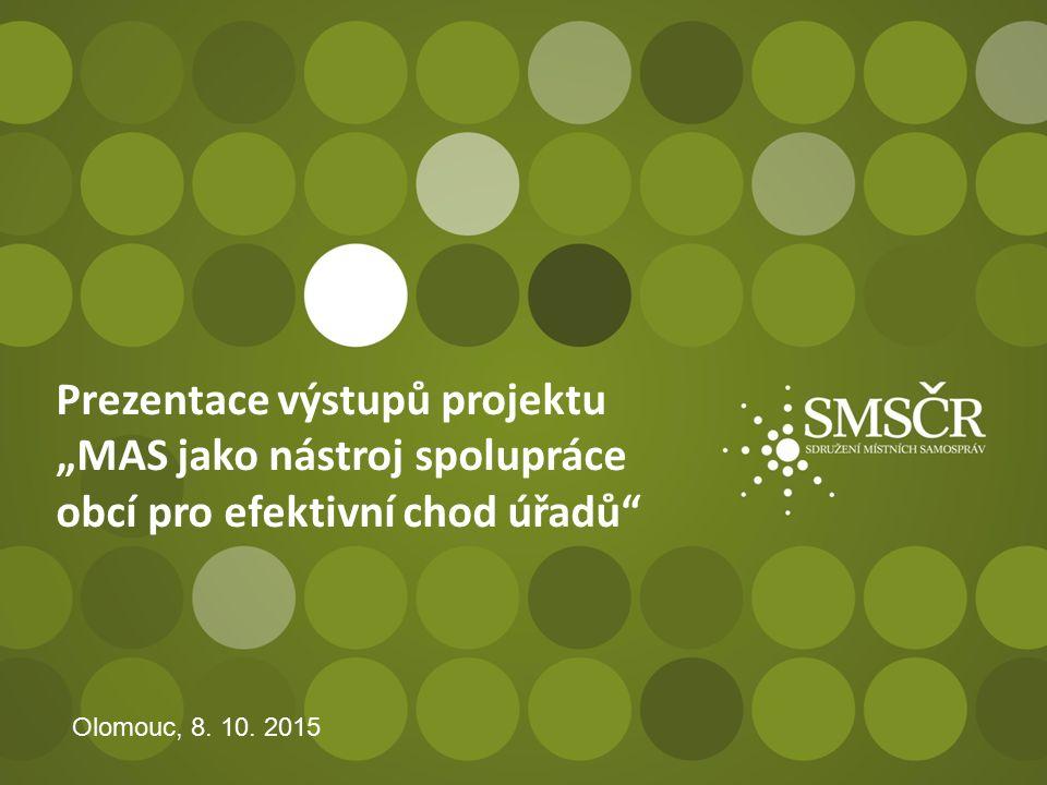 """Prezentace výstupů projektu """"MAS jako nástroj spolupráce obcí pro efektivní chod úřadů Olomouc, 8."""