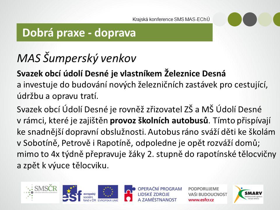 Krajská konference SMS MAS-EChÚ MAS Šumperský venkov Svazek obcí údolí Desné je vlastníkem Železnice Desná a investuje do budování nových železničních zastávek pro cestující, údržbu a opravu tratí.