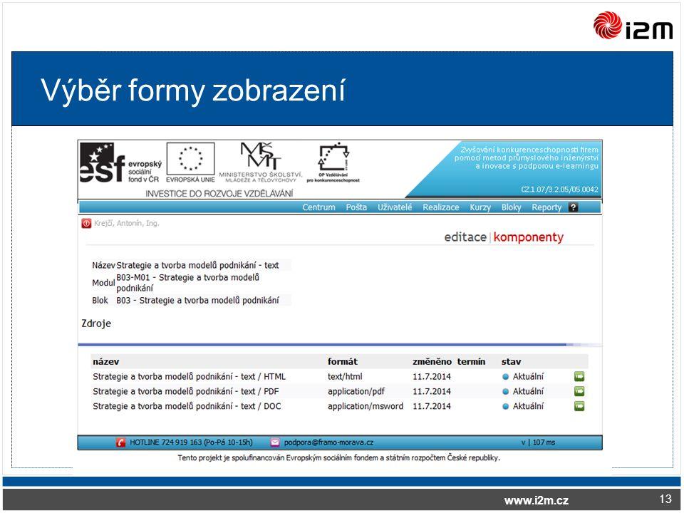 www.i2m.cz Výběr formy zobrazení 13