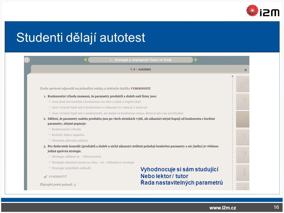 www.i2m.cz Studenti dělají autotest 16 Vyhodnocuje si sám studující Nebo lektor / tutor Řada nastavitelných parametrů