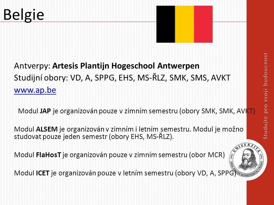 Antverpy: Artesis Plantijn Hogeschool Antwerpen Studijní obory: VD, A, SPPG, EHS, MS-ŘLZ, SMK, SMS, AVKT www.ap.be Modul JAP je organizován pouze v zimním semestru (obory SMK, SMK, AVKT) Modul ALSEM je organizován v zimním i letním semestru.