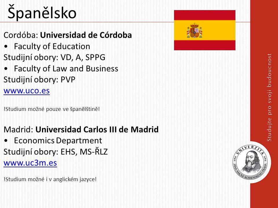 Španělsko Cordóba: Universidad de Córdoba Faculty of Education Studijní obory: VD, A, SPPG Faculty of Law and Business Studijní obory: PVP www.uco.es !Studium možné pouze ve španělštině.