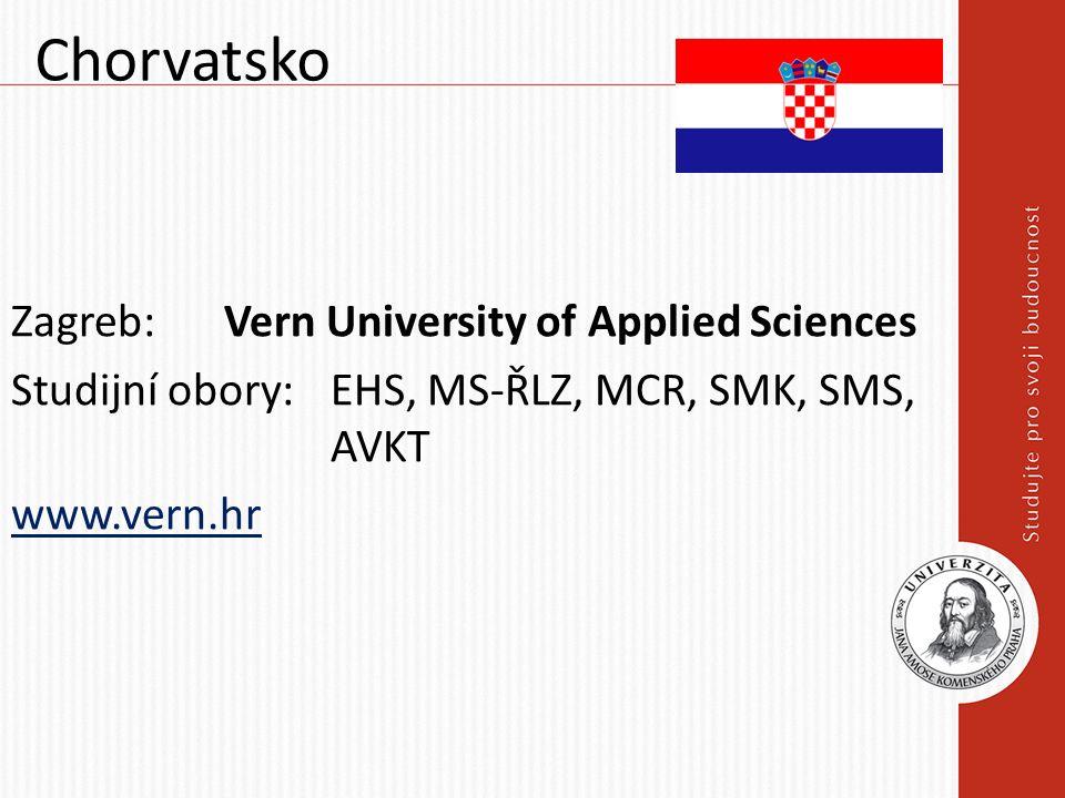 Chorvatsko Zagreb: Vern University of Applied Sciences Studijní obory: EHS, MS-ŘLZ, MCR, SMK, SMS, AVKT www.vern.hr