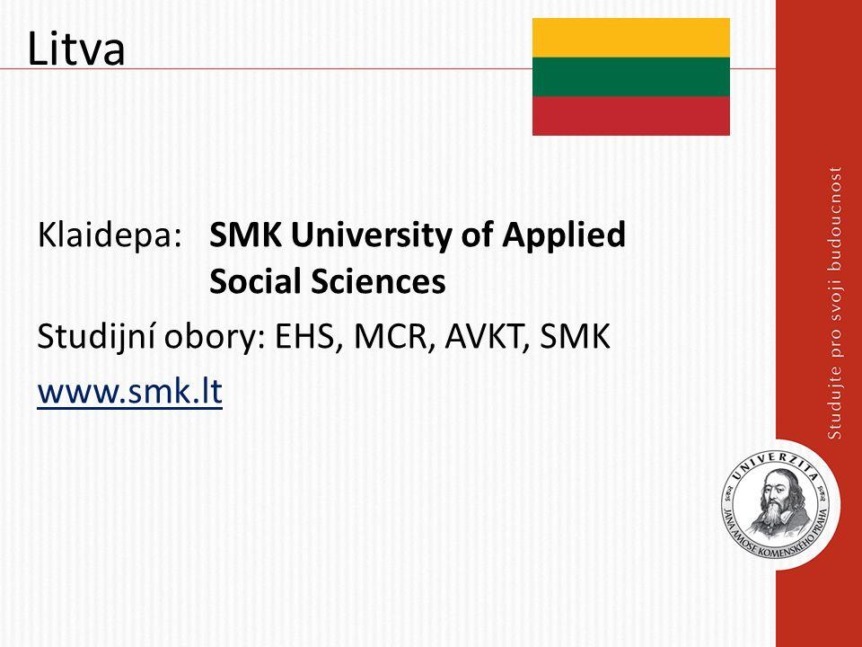Litva Klaidepa: SMK University of Applied Social Sciences Studijní obory: EHS, MCR, AVKT, SMK www.smk.lt