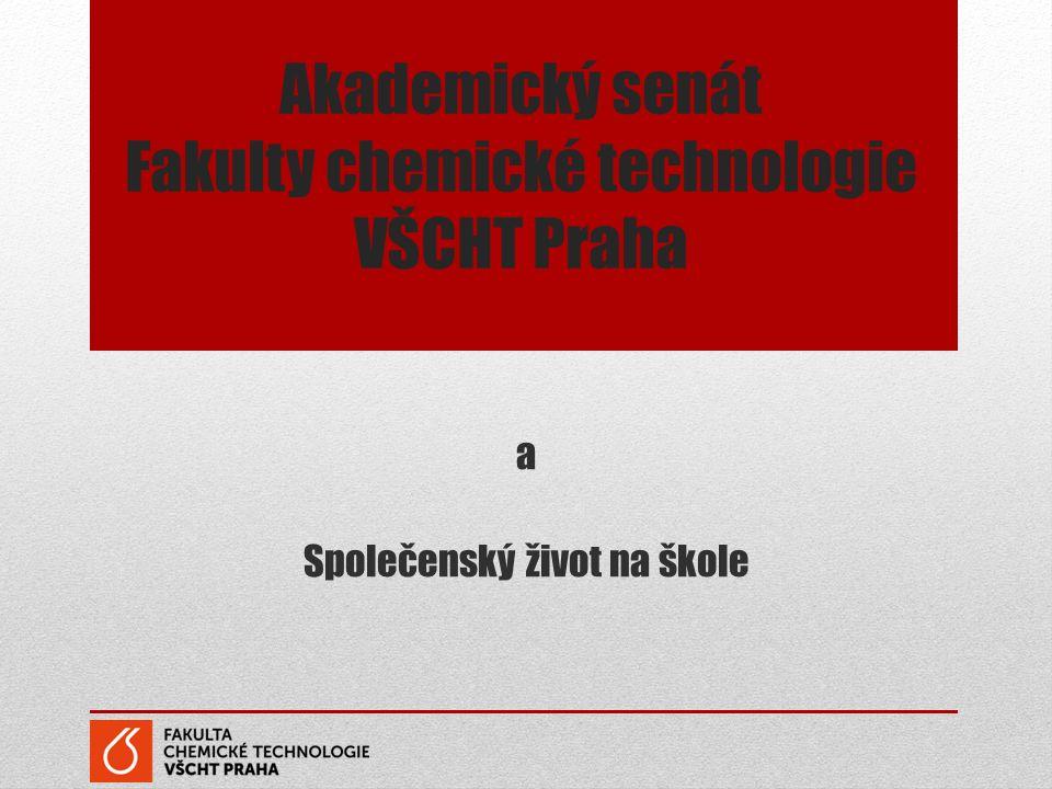 Akademický senát Fakulty chemické technologie VŠCHT Praha a Společenský život na škole