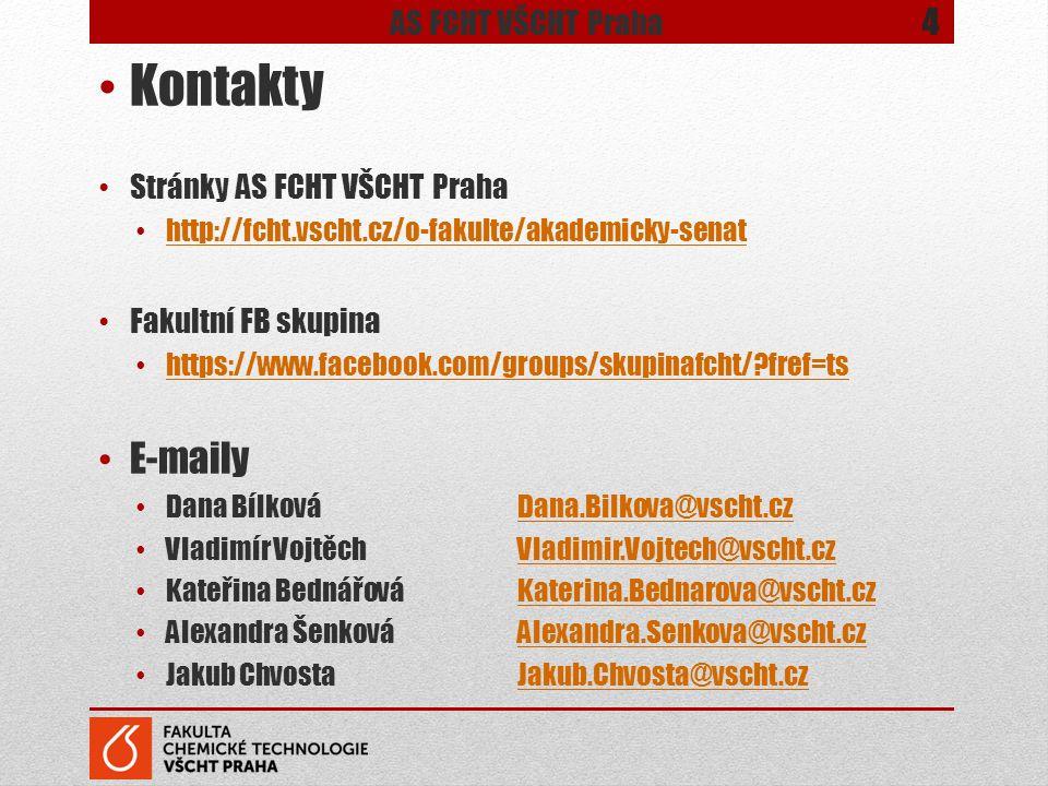 Kontakty Stránky AS FCHT VŠCHT Praha http://fcht.vscht.cz/o-fakulte/akademicky-senat Fakultní FB skupina https://www.facebook.com/groups/skupinafcht/?