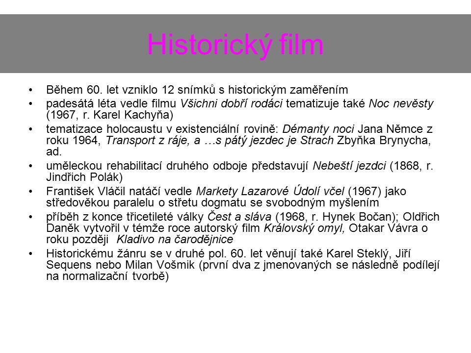 Historický film Během 60. let vzniklo 12 snímků s historickým zaměřením padesátá léta vedle filmu Všichni dobří rodáci tematizuje také Noc nevěsty (19