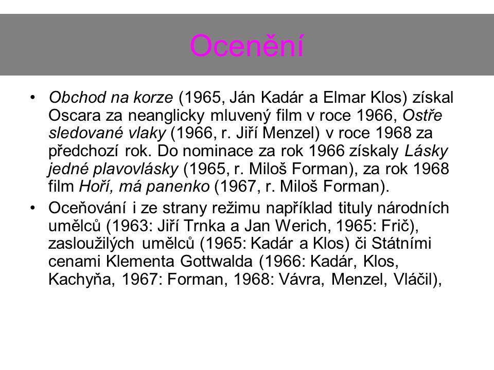 Ocenění Obchod na korze (1965, Ján Kadár a Elmar Klos) získal Oscara za neanglicky mluvený film v roce 1966, Ostře sledované vlaky (1966, r. Jiří Menz