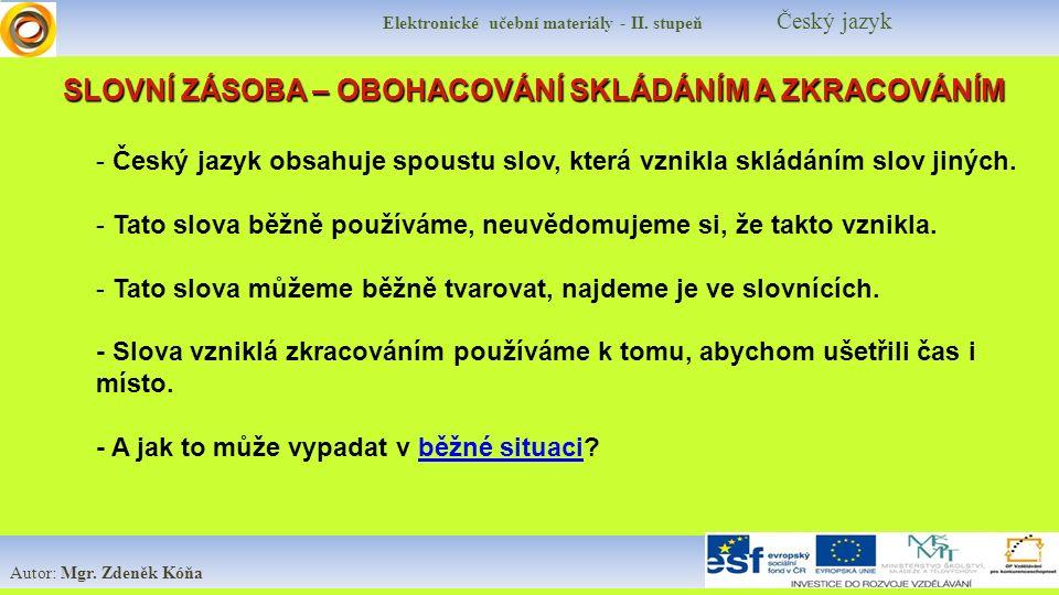 Elektronické učební materiály - II. stupeň Český jazyk Autor: Mgr.