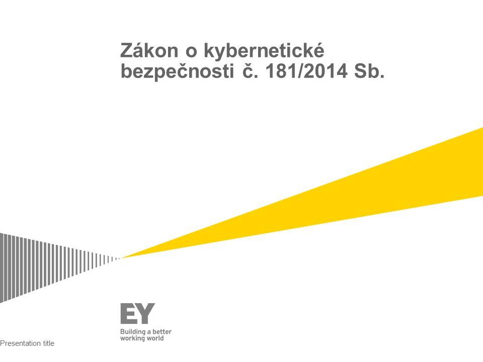 Zákon o kybernetické bezpečnosti č. 181/2014 Sb. Presentation title