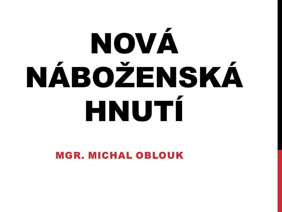 NOVÁ NÁBOŽENSKÁ HNUTÍ MGR. MICHAL OBLOUK