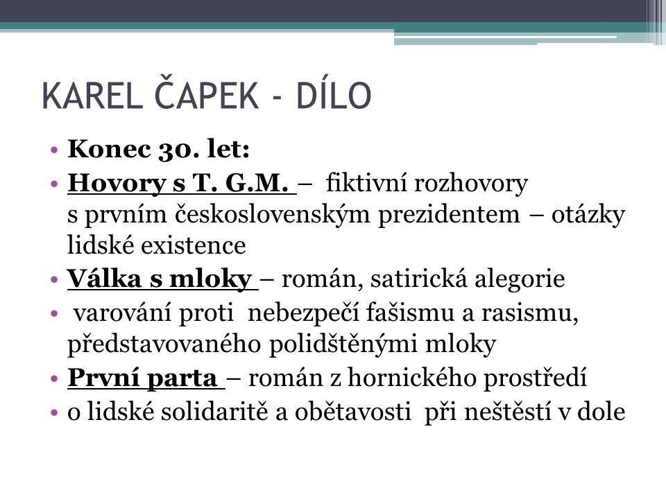KAREL ČAPEK - DÍLO Konec 30. let: Hovory s T. G.M.