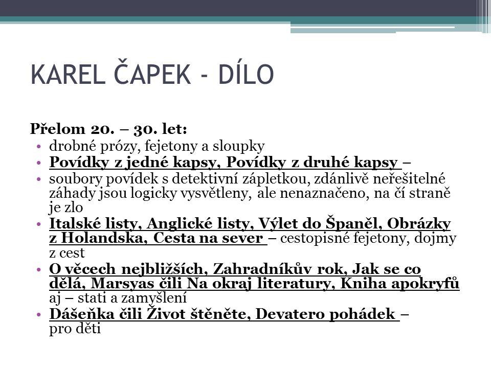 KAREL ČAPEK - DÍLO Přelom 20. – 30.