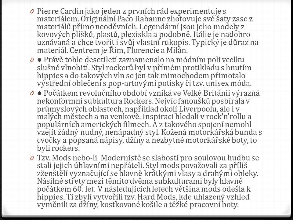 0 Pierre Cardin jako jeden z prvních rád experimentuje s materiálem.