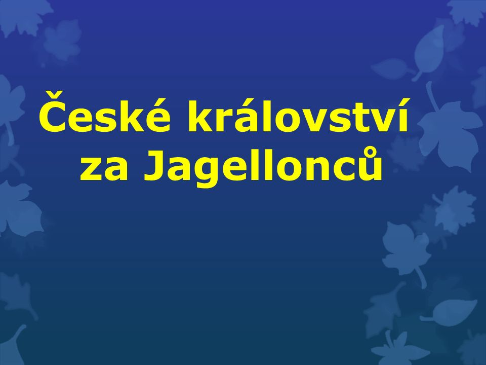 České království za Jagellonců