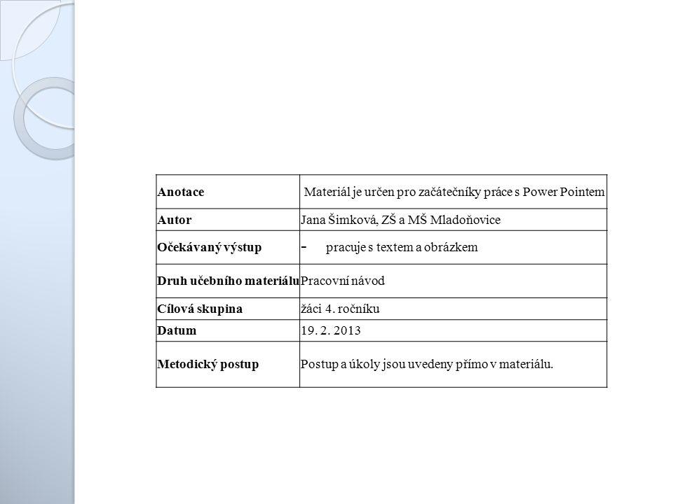 Úvodní informace  Prezentace – dílo, které má o něčem informovat (například o tvém oblíbeném herci, o různých tématech ve škole …)  Vytváří se pomocí programu PowerPoint  Vytvořená prezentace se skládá ze SNÍMKŮ