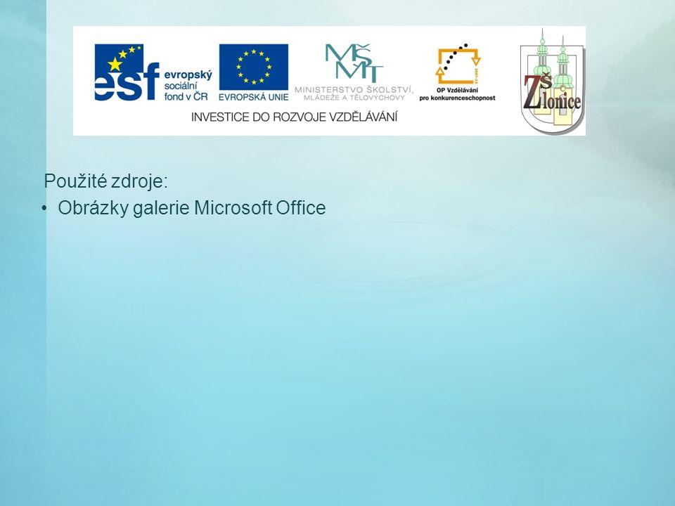 Použité zdroje: Obrázky galerie Microsoft Office