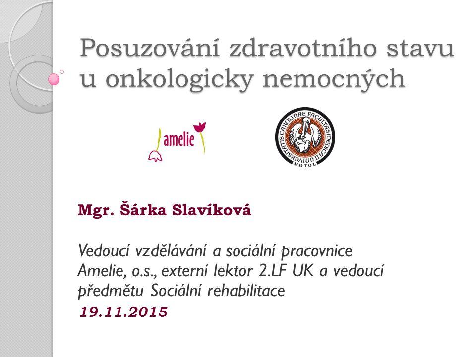 Posuzování zdravotního stavu u onkologicky nemocných Mgr.