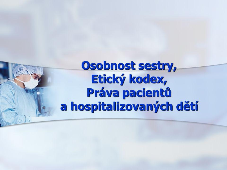 Osobnost sestry, Etický kodex, Práva pacientů a hospitalizovaných dětí