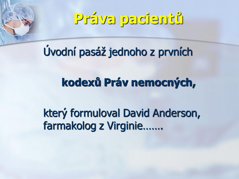 Úvodní pasáž jednoho z prvních kodexů Práv nemocných, který formuloval David Anderson, farmakolog z Virginie…….