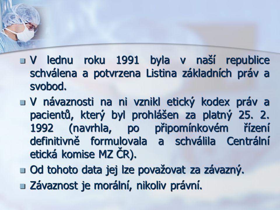 V lednu roku 1991 byla v naší republice schválena a potvrzena Listina základních práv a svobod.