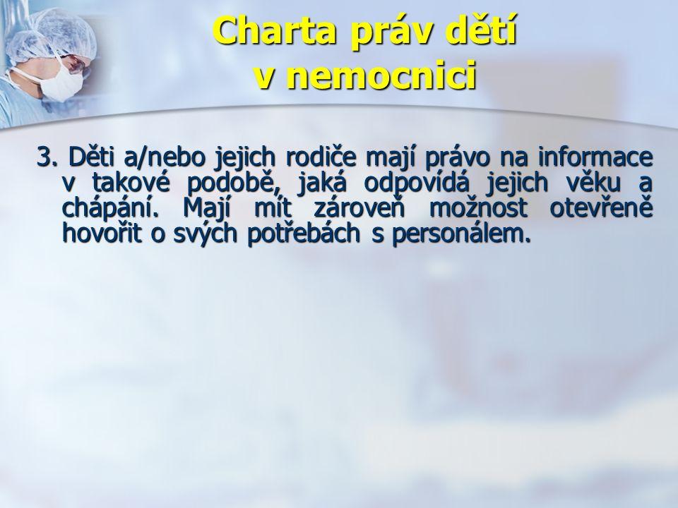 Charta práv dětí v nemocnici 3.