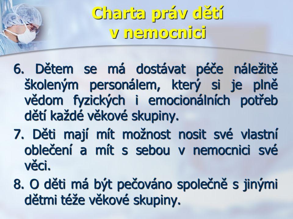 Charta práv dětí v nemocnici 6.