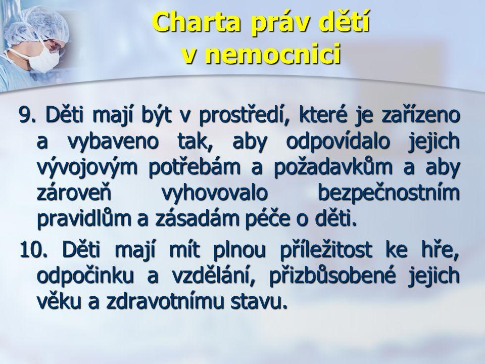 Charta práv dětí v nemocnici 9.
