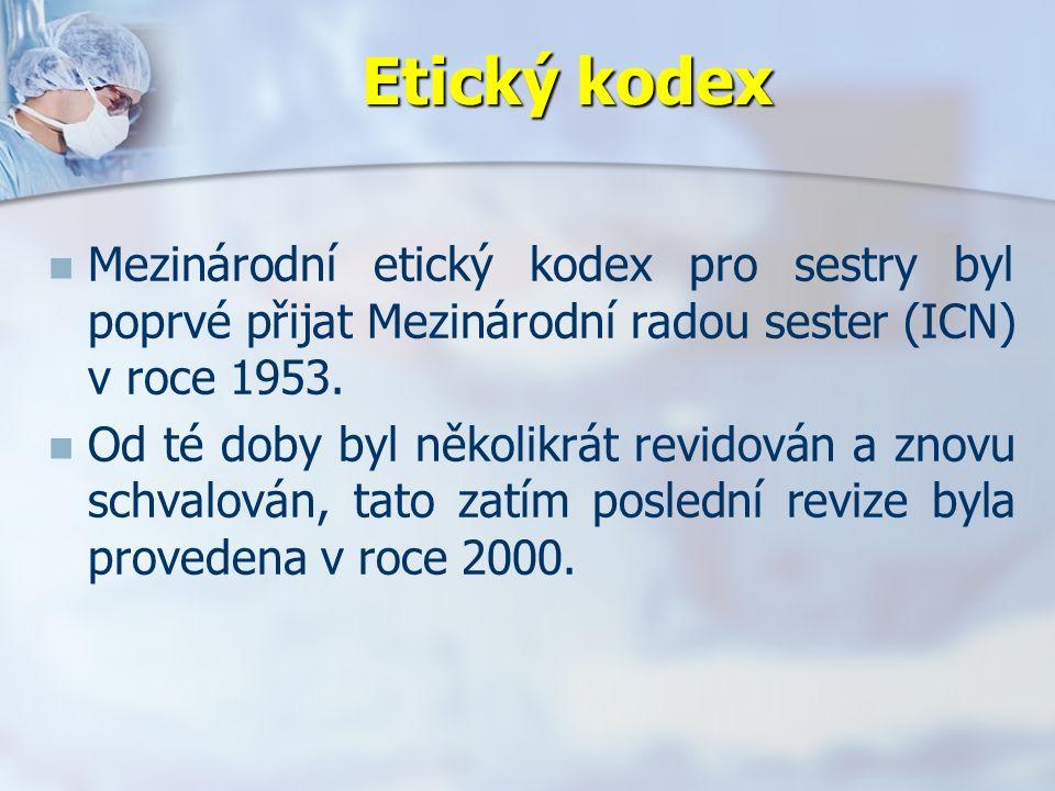 Etický kodex Mezinárodní etický kodex pro sestry byl poprvé přijat Mezinárodní radou sester (ICN) v roce 1953.