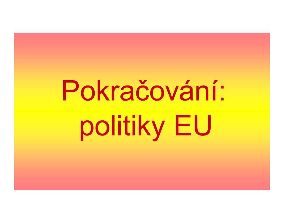Pokračování: politiky EU