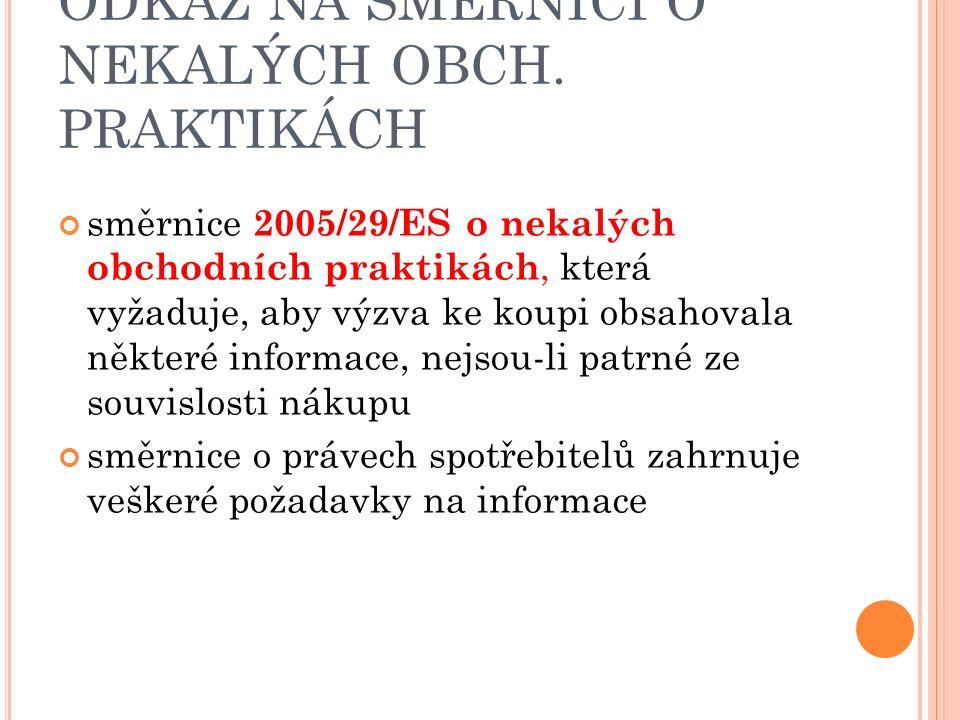 směrnice 2005/29/ES o nekalých obchodních praktikách, která vyžaduje, aby výzva ke koupi obsahovala některé informace, nejsou-li patrné ze souvislosti