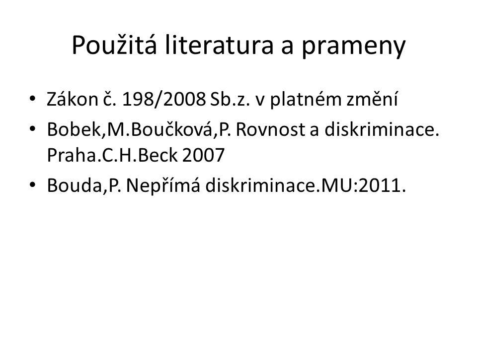 Použitá literatura a prameny Zákon č. 198/2008 Sb.z.