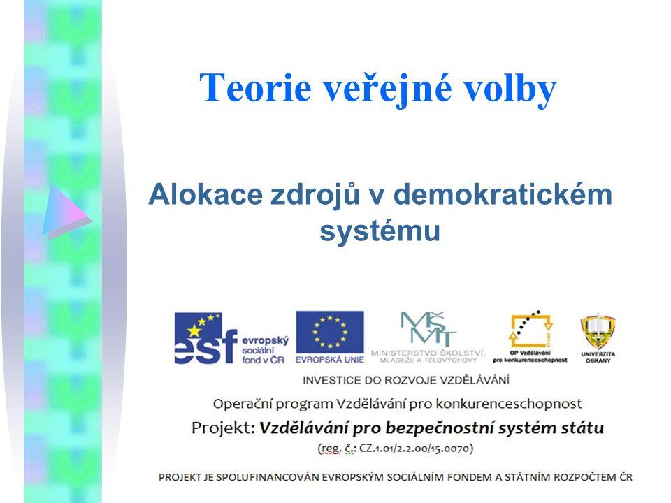 Teorie veřejné volby Alokace zdrojů v demokratickém systému