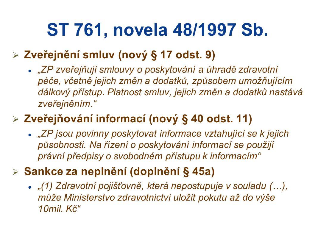 ST 761, novela 48/1997 Sb.  Zveřejnění smluv (nový § 17 odst.