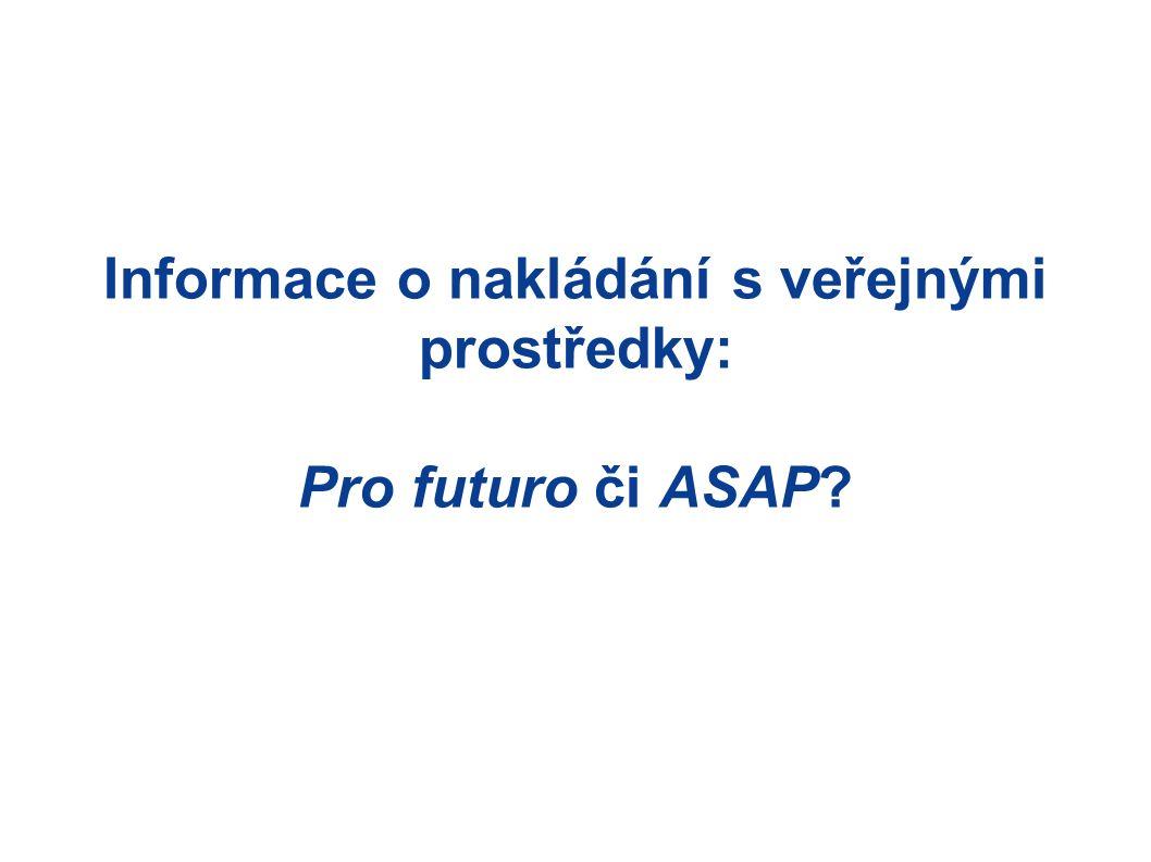 Informace o nakládání s veřejnými prostředky: Pro futuro či ASAP