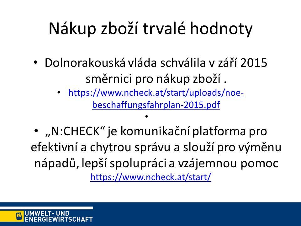 Nákup zboží trvalé hodnoty Dolnorakouská vláda schválila v září 2015 směrnici pro nákup zboží.