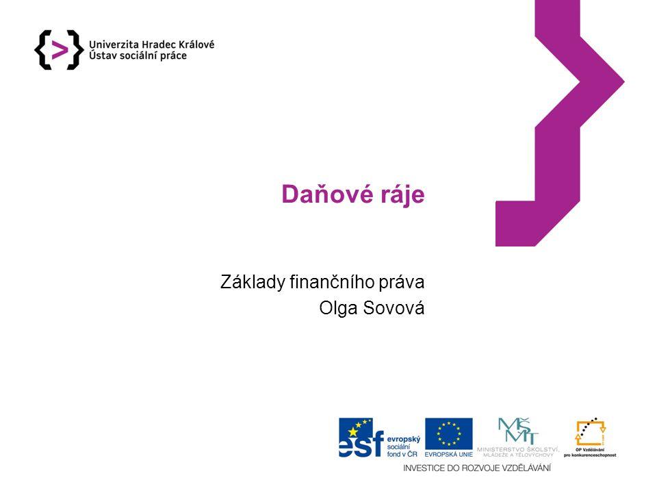 Daňové ráje Základy finančního práva Olga Sovová