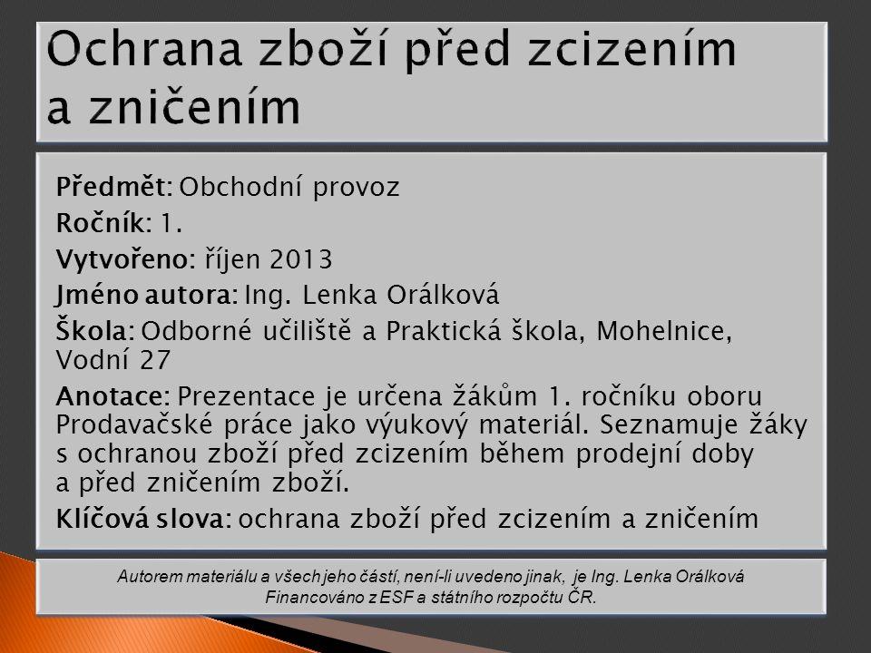 Předmět: Obchodní provoz Ročník: 1. Vytvořeno: říjen 2013 Jméno autora: Ing.