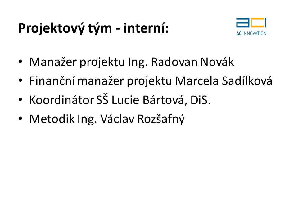 Projektový tým - interní: Manažer projektu Ing.