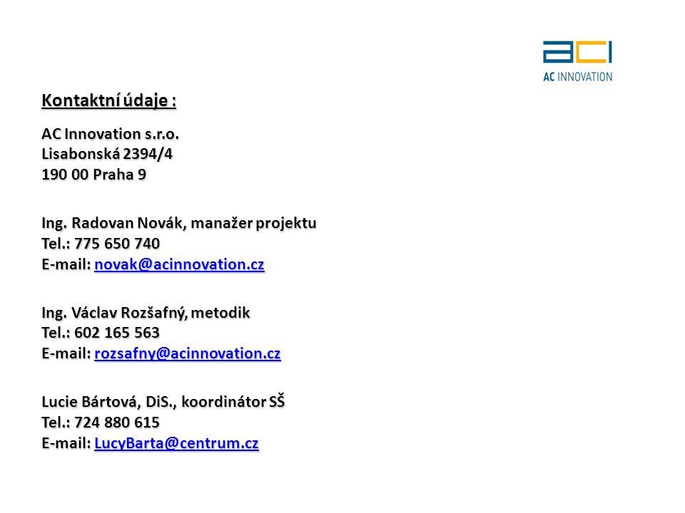 Kontaktní údaje : AC Innovation s.r.o. Lisabonská 2394/4 190 00 Praha 9 Ing.