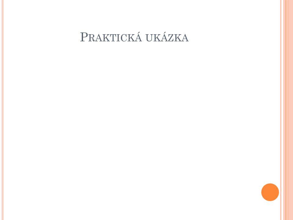 P RAKTICKÁ UKÁZKA