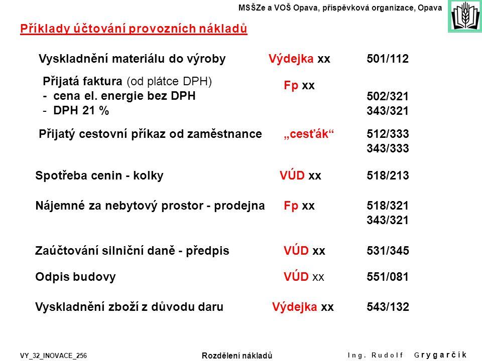 Vyskladnění materiálu do výroby Přijatá faktura (od plátce DPH) - cena el.